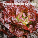 Variety: Romaine Name: Pomegranate Crunch Color: Vivid Red Outer Leaves & Sparkling Green Hearts Size: Small, Compact Mini-head Taste: Crunchy, Crisp, & Flavorful